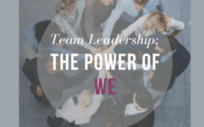 Team Leadership – The Power of We